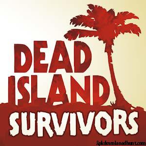 Dead Island APK